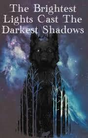 the brightest lights cast the darkest shadows a hogwarts inspired