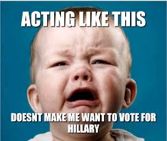 Cry Baby Memes - hillary supporters lately album on imgur