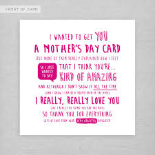 i wanted to get you a mother u0027s day card daughter cute