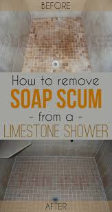 How To Remove Soap Scum From Bathtub How To Remove Soap Scum From A Limestone Shower Cleaning Ideas Com