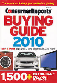 consumer reports buying guide 2010 best worst appliances cars consumer reports buying guide 2010 best worst appliances cars electronics and more 1 500 brand name product ratings editors of consumer reports
