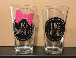 Gift For Dad by Like Father Like Daughter Beer Glass 16 Oz Pint Glass Dad