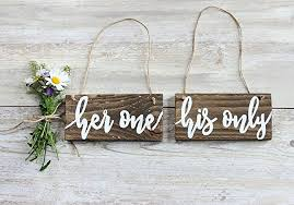 his and hers wedding chairs rustic wedding signs one his only wedding chair