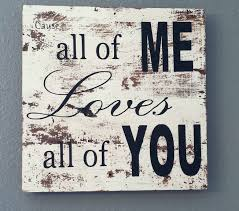 country primitive home decor john legend song all of me sign on barnwood barn by thepinktoolbox