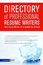 Best Resume Professional Writers by Directory Of Professional Resume Writers How To Find And Work
