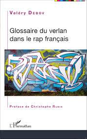 glossaire de cuisine glossaire du verlan dans le rap français valéry debov livre