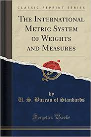 us bureau of standards the international metric system of weights and measures
