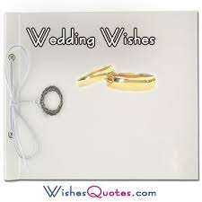 wedding wishes regrets 169 best wedding wishes quotes messages greetings or