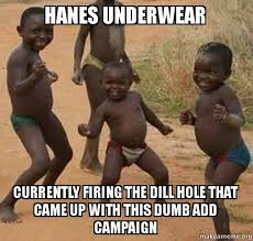 Meme Underwear - hanes underwear currently firing the dill hole that came up with