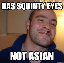 Squinty Eyes Meme - has squinty eyes not asian misc quickmeme