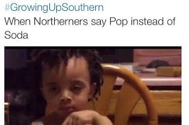Southern Memes - 21 times the growingupsouthern hashtag was way too real