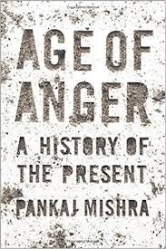 age of anger a history of the present pankaj mishra 9780374274788