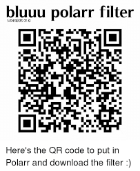 Qr Memes - bluuu polarr filter here s the qr code to put in polarr and