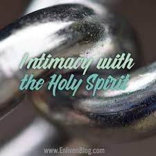Holy Spirit My Comforter 7 Ways To Grow In Intimacy With The Holy Spirit