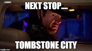 Undertaker Meme - next stop imgflip