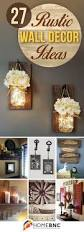 How To Start A Decorating Business From Home 27 Rustic Wall Decor Ideas To Turn Shabby Into Fabulous Rustic