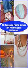 50 awesome fabric scraps diy project ideas u2013 diynow net