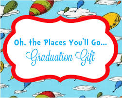 oh the places you ll go graduation gift oh the places you ll go graduation gift