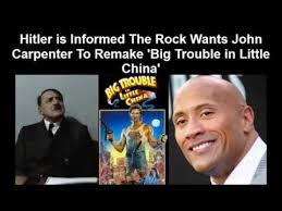 Big Trouble In Little China Meme - hitler is informed the rock wants john carpenter to remake big
