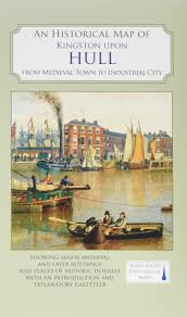 Hull England Map by An Historical Map Of Kingston Upon Hull Historic City U0026 Town Maps