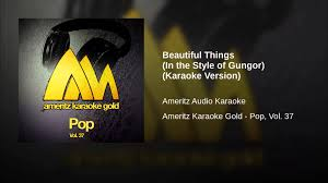 beautiful things in the style of gungor karaoke version youtube