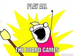 Meme Board Game - 10 hilarious board game memes latice blog