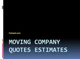 Moving Company Quotes Estimates by Moving Company Quotes Estimates