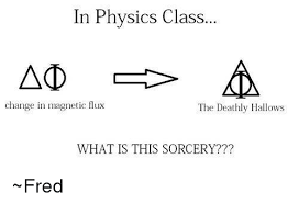 Magnets Bitch Meme - in physics class change in magnetic flux the deathly hallows what