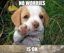 Sad Okay Meme - no be sad imgflip