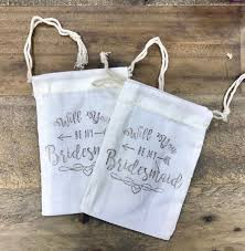 bridesmaid bags sted will you be my bridesmaid muslin bags