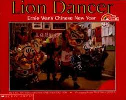 lion dancer book lion dancer ernie wan s new year by waters kate slovenz