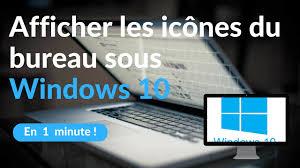 afficher les icones du bureau comment afficher les icones du bureau sous windows 10