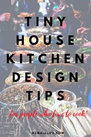 tiny house kitchen design tips for people who love to cook u2013 a
