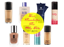 light coverage foundation for oily skin best foundation for oily skin in india drugstore high end options