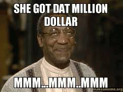 Mmm Meme - she got dat million dollar mmm mmm mmm make a meme