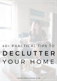 How To Declutter Your Home by 40 Practical Tips To Declutter Your Home Free Workbook