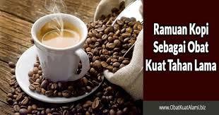 ramuan kopi sebagai obat kuat tahan lama