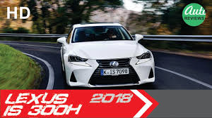 lexus is300h models 2018 lexus is300h premier youtube