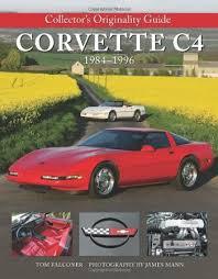 c4 corvette mods corvette 1984 1996 collectors originality guide corvette hardcover