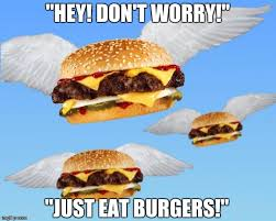 Burger Memes - flying burger memes imgflip