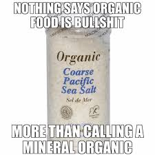 Organic Food Meme - just for clarity when it comes to the logic of science