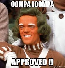 Approved Meme - oompa loompa approved pervy oompa loompa meme generator
