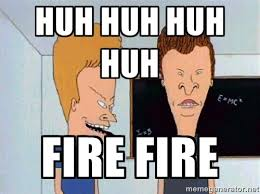 Fire Meme - beavis and butthead fire meme google search funny shit