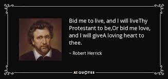 bid me robert herrick quote bid me to live and i will livethy