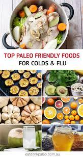 best paleo foods for cold u0026 flu eat drink paleo