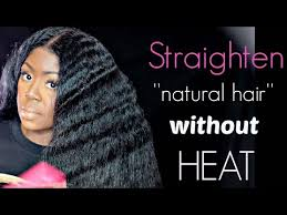 black hairstyles without heat how to straighten natural hair without heat blow drying or