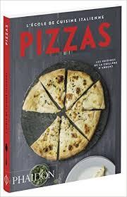 livre cuisine italienne pizzas l école de cuisine italienne livres