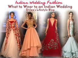 wedding fashion indian wedding dresses what to wear to an indian wedding