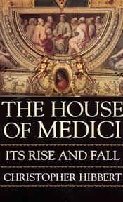 The Bonfire Of The Vanities Sparknotes The House Of Medici Its Rise And Fall By Christopher Hibbert