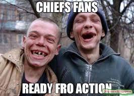 Chiefs Memes - chiefs fans ready fro action meme